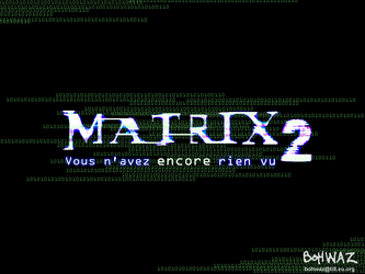 The Matrix 2 by bohwaz