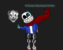You dirty brother killer. by SansSkeletonHUN
