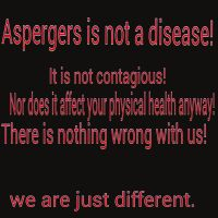 Aspergers is not a disease! by Chaser1992