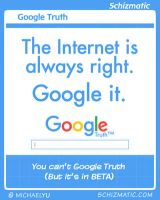 Google Truth by schizmatic