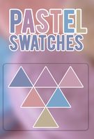 Pastel Swatches by iSmileLikeMe