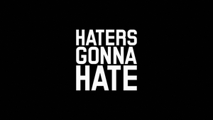 Haters Gonna Hate by TheGoldenBox