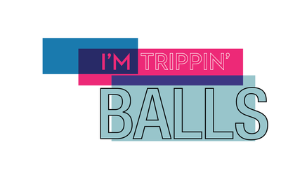 Trippin' Balls by flytape8490