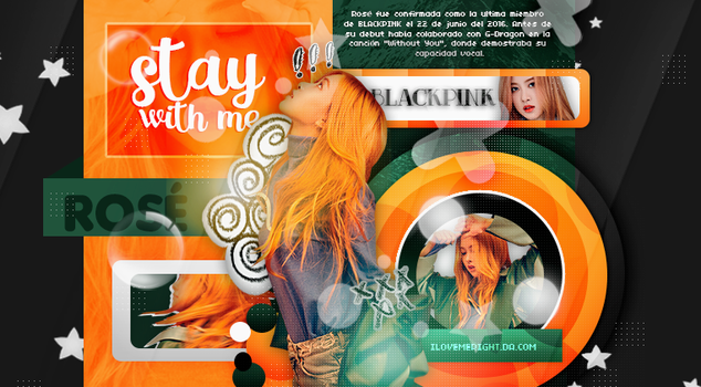 +EDICION: Stay with me | ROSE by iLoveMeRight