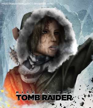 Rise Of The Tomb Raider by NarutoRenegado01