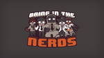 Bring In The Nerds! - Wallpaper Edition by blo0p