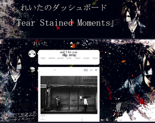 Reita Dashboard Theme - Tear Stained Moments by vulgar-thoughts