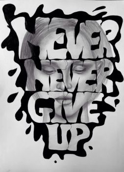Never give up!  by Adaculda