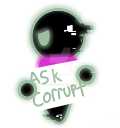 Ask Corrupt! by FunnyBoneSans