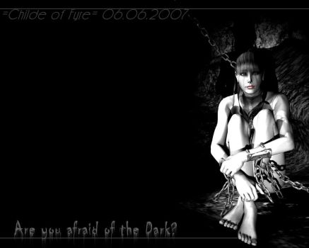 Are you afraid of the Dark by Childe-Of-Fyre