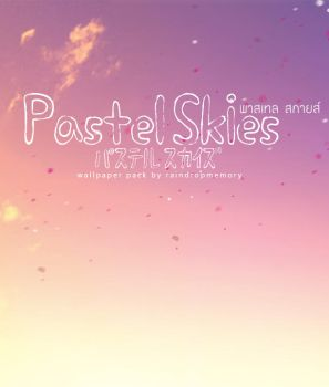 Pastel Skies Wallpaper Pack by Raindropmemory