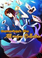 Alice all weapon cover by dolls-of-paradox