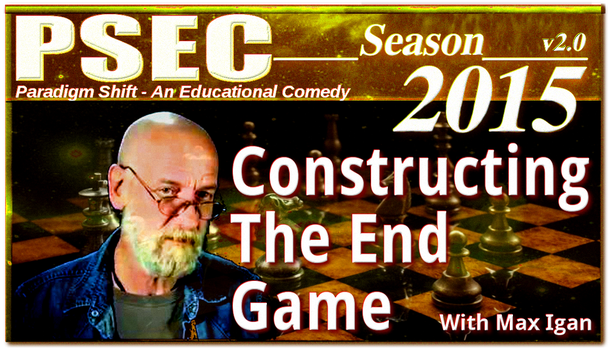 PSEC 2015 feat Max Igan Constructing The End Game by paradigm-shifting