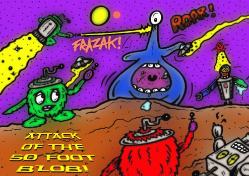 Attack of the 50 foot Blob by mikedaws
