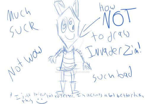 How NOT to Draw Invader Zim (Joke Drawing) by iamaninsomniac