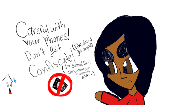 Careful with your phones in school by Riyana2
