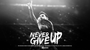 Never Give Up - Messi Wallpaper by ignaxxx