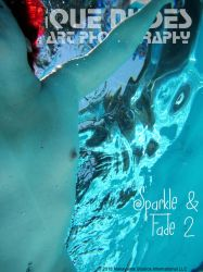 Sparkle and Fade II:  Now downloadable! by UniqueNudes