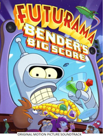 Futurama Bender Big Score (2007) Soundtrack by lflan80521