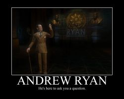 Andrew Ryan Motivational by CountVonZeppelin