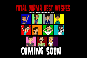 Total Drama Best Wishes Coming soon by gus-val