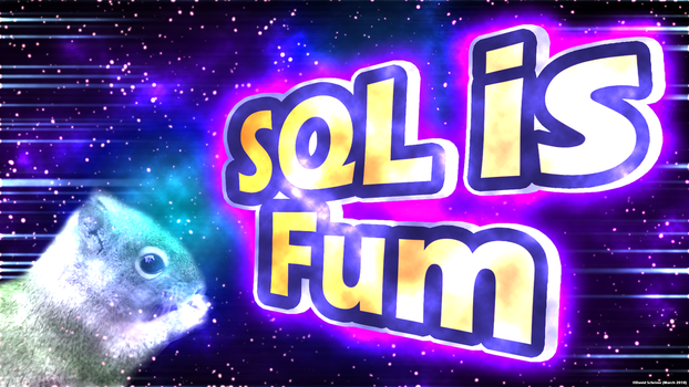 SQL is Fum by SurnThing