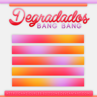 +DEGRADADOS: |Bang Bang| by CAMI-CURLES-EDITIONS