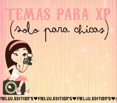 Temas Para Xp' (: {Solo Girls} by MeluuEditions