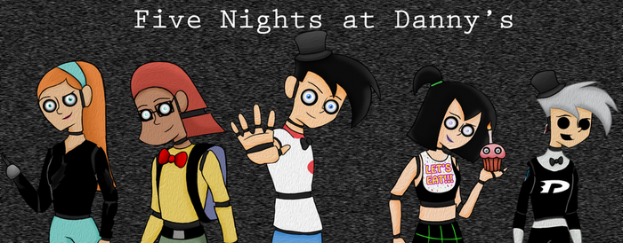 Five Night's at Danny's by DeannaPhantom13
