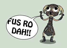 Fus Ro Dah by blueToaster