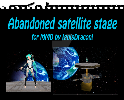 MMD Abandoned Satellite stage by IgnisDraconi