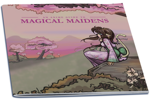 An Anime Guide to Magical Maidens by Tazmaa