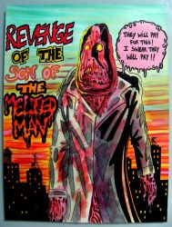REVENGE OF THE SON OF THE MELTED MAN !! by Glamvampyre