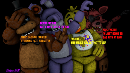 Freddy Hates Dab So Much (1 STRONG LANGUAGE) by ONE3214RBX