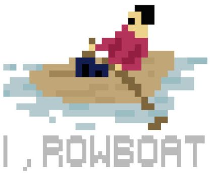 I, ROWBOAT. by boobookittyfuck