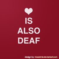 Love is deaf v2 by VBAadmin