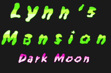 Lynn's Mansion Dark Moon Title Screen by Arte-of-the-wind