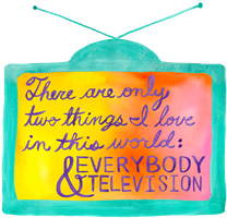 Everybody and Television by myprettycabinet