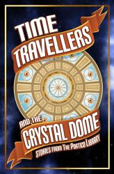 Time Travellers and the Crystal Dome Book Cover by MidnightBlueTopaz