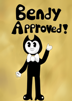 Bendy Approved! by Swirlpuffy