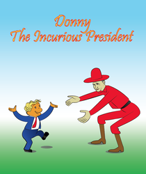 Donny The Incurious President by LoverMoonstar