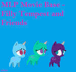 MLP Movie Base - Filly Tempest and friends by YazFlyChan247