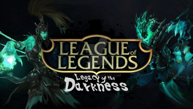 League of Legends - Legacy of the Darkness by CJXander