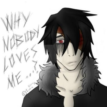 Why nobody loves me? by Ignis-Krieg