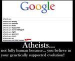 Atheists are not human... by AtheosEmanon