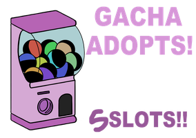 Gacha Adopts  *ONLY 5 SLOTS!* by HoshiParrot