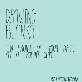 Drawing Blanks by LateNiteDraw