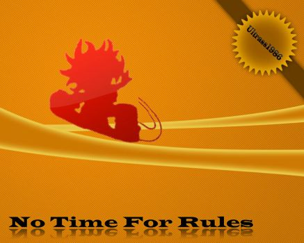 No Time For Rules by Ultrass1986