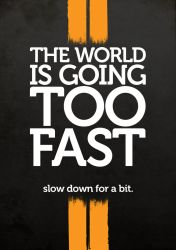 Slow Down by graphiqual