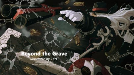 Beyond the Grave by 21YC